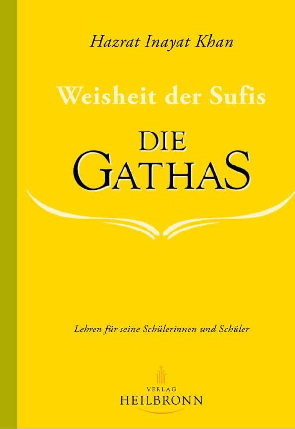 Bücher über Interreligiöse Spiritualität, Meditation und Universaler Sufismus Die Gathas - Weisheit der Sufis