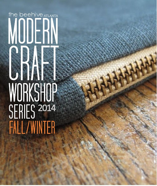 the beehive Modern Craft Workshop Series - Fall/Winter 2014 Volume 1