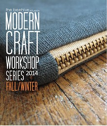 the beehive Modern Craft Workshop Series - Fall/Winter 2014