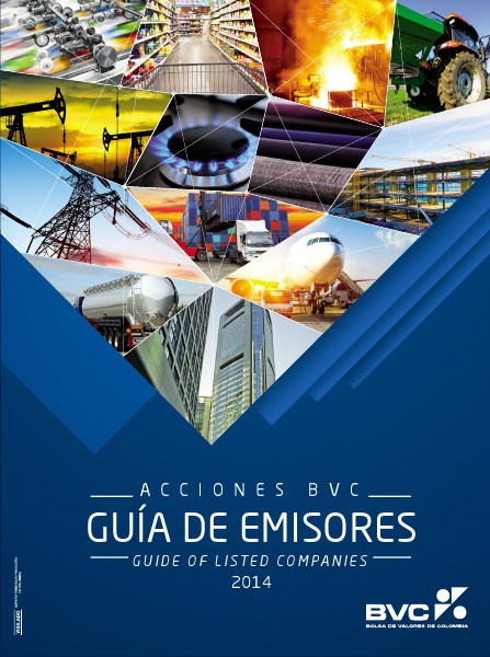 Guía de Emisores Acciones BVC ● Guide of Listed Companies 2014 Guía de Emisores Acciones BVC ● Guide of Listed Co