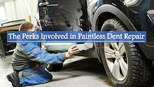 The Perks Involved in Paintless Dent Repair