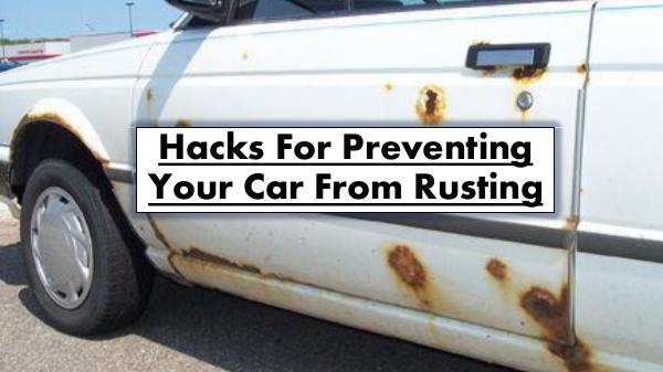 Hacks For Preventing Your Car From Rusting Hacks For Preventing Your Car From Rusting