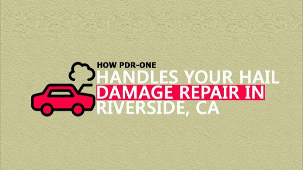 How PDR-One Handles Your Hail Damage Repair In Riverside, CA? How-PDR-ONE-Handles-Your-Hail-Damage-Repair-In-Riv