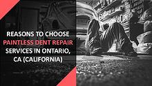 Reasons To Choose Paintless Dent Repair Services In Ontario, CA