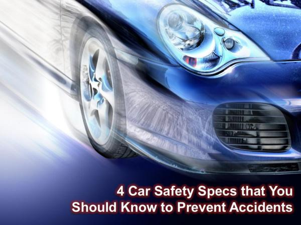 4 Car Safety Specs that You Should Know to Prevent Accidents 4 Car Safety Specs that You Should Know