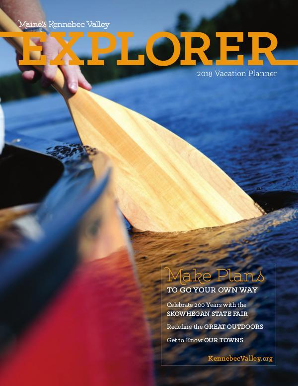 The Kennebec Explorer 2018 Visitor's Guide to Maine's Kennebec Valley