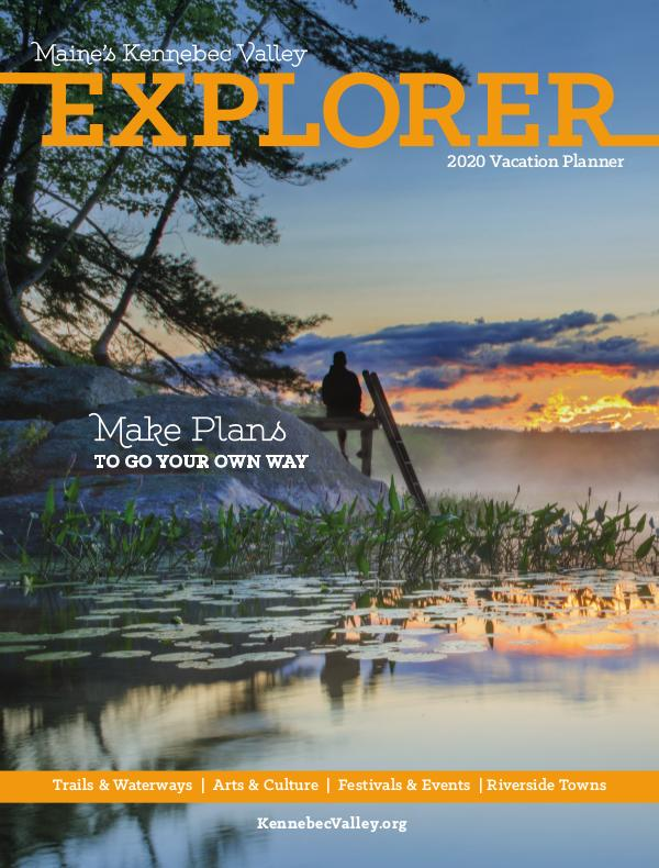 The Kennebec Explorer 2020 Visitor's Guide to Maine's Kennebec Valley
