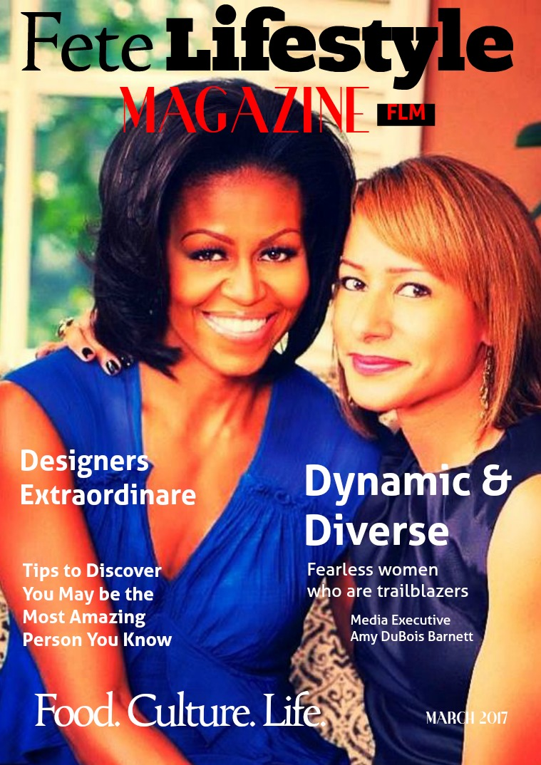 Fete Lifestyle Magazine March 2017 Dynamic People, Places & Things
