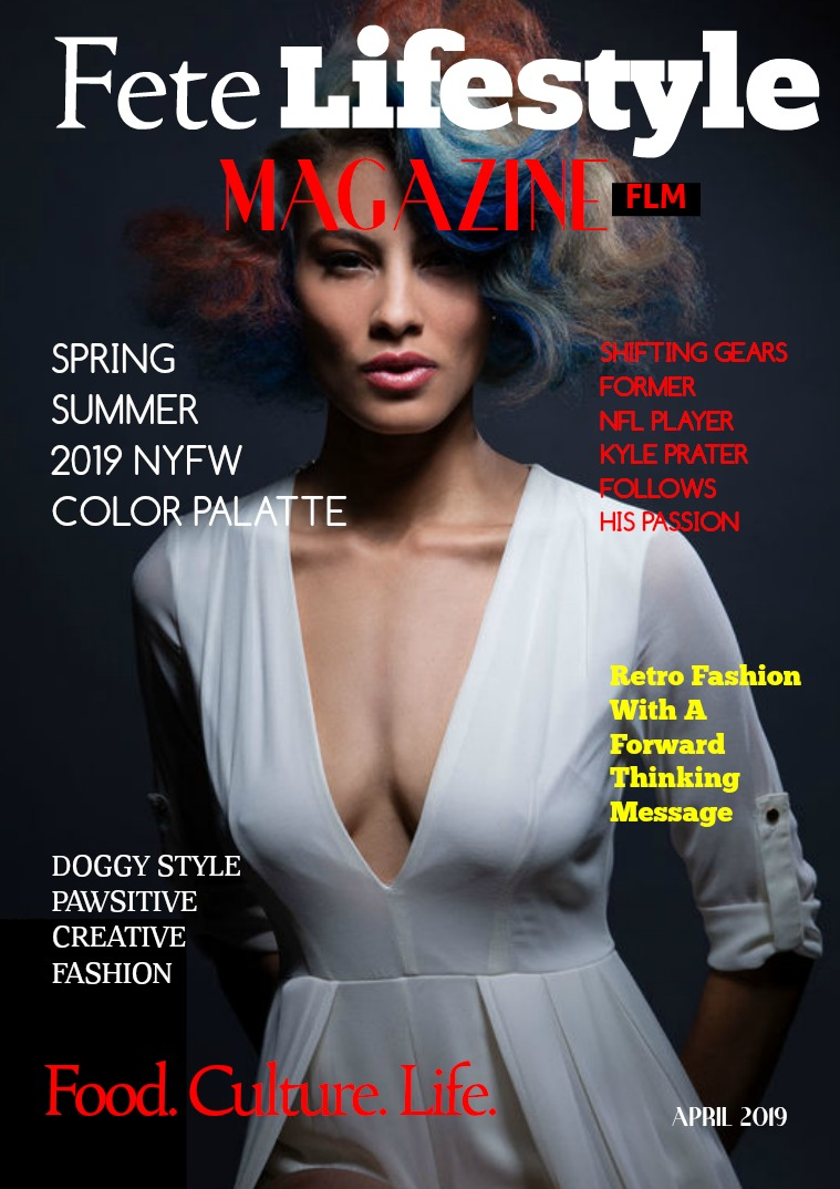 Fete Lifestyle Magazine April 2019 - Spring Fashion Issue