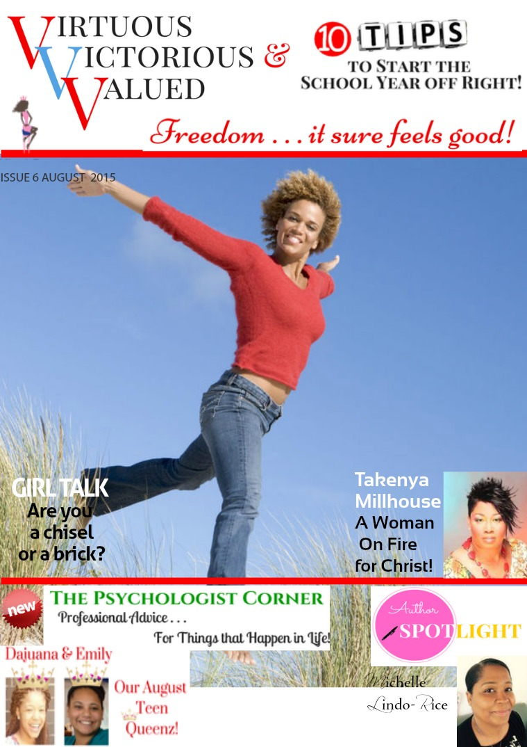 VIRTUOUS VICTORIOUS & VALUED MAGAZINE Issue 6 August 2015