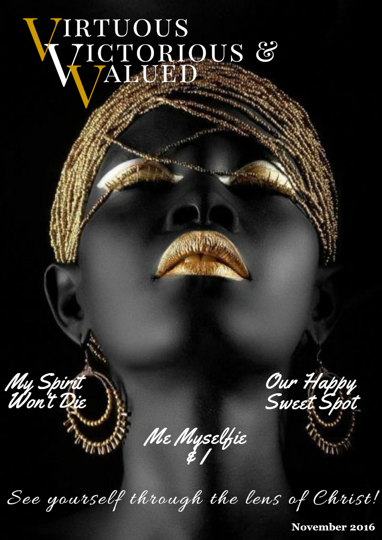VIRTUOUS VICTORIOUS & VALUED MAGAZINE November Issue 17
