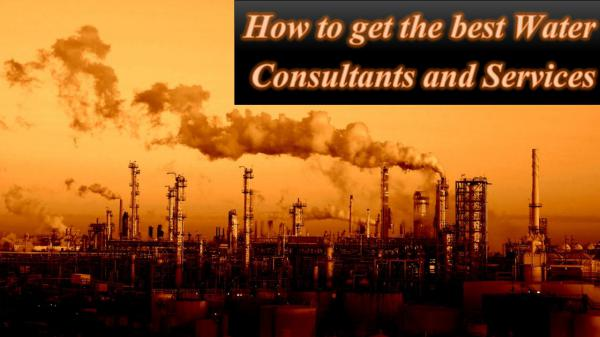 How to get the best Water Consultants and Services How to get the best Water Consultants and Services
