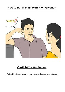 COMMUNICATION: How To Flirt, Start Conversations And Keep Them Going?