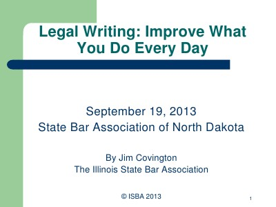 SBAND Seminar Materials 2013 Legal Writing: Jim Covington Presentation