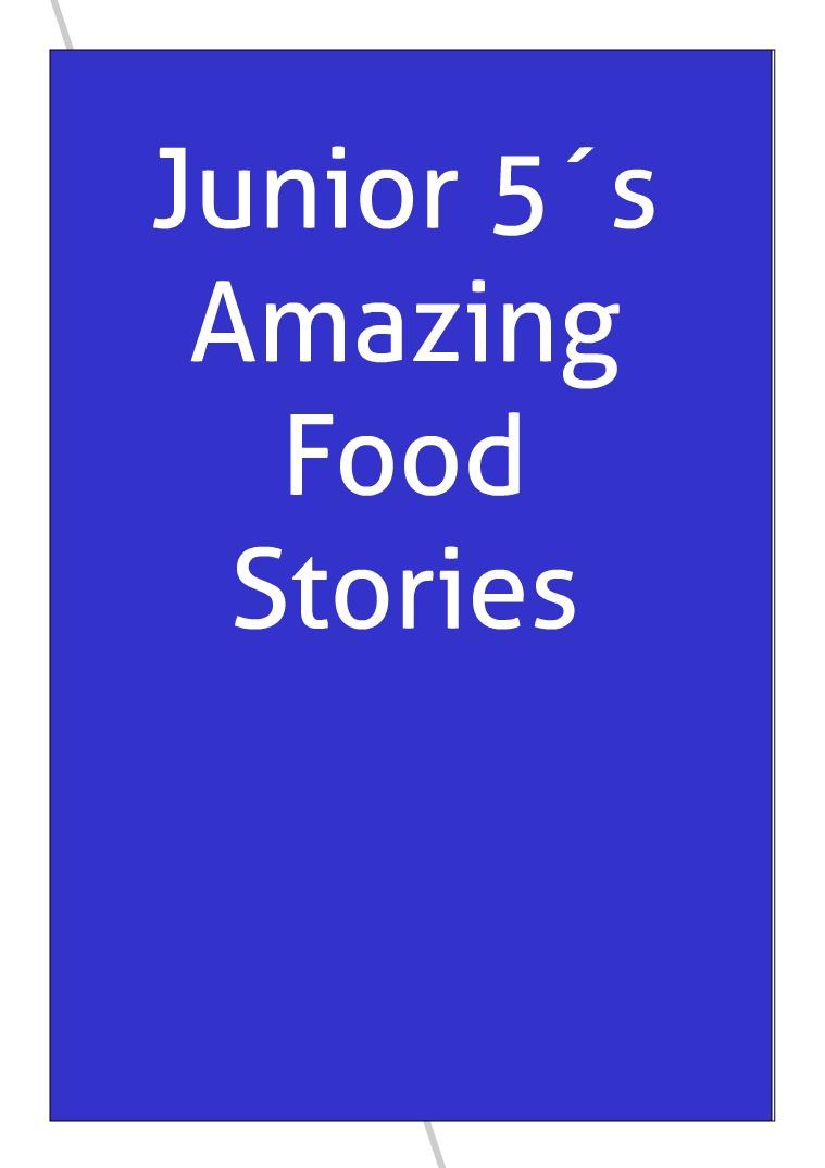 Junior 5´s Stories - Food Stories