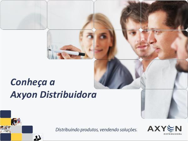 Portfólio Axyon Distribuidora Apresentação_Axyon Distribuidora_2018