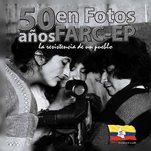 50 años FARC-EP en fotografias