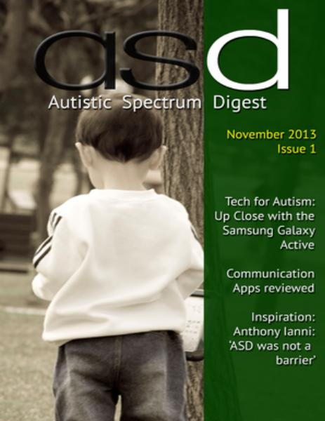 Autistic Spectrum Digest (Autism) Issue 1, November 2013