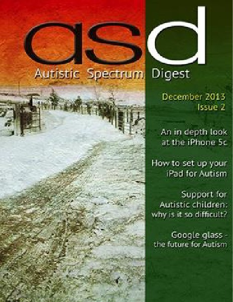 Autistic Spectrum Digest (Autism) Issue 2, December 2013