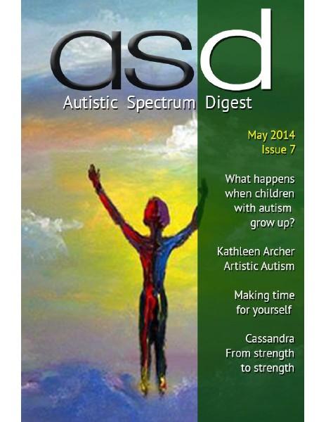 Autistic Spectrum Digest (Autism) Issue 7, May 2014