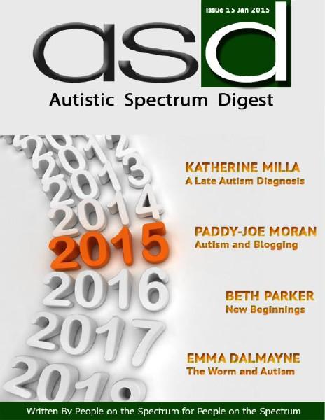 Autistic Spectrum Digest (Autism) Issue 15, January 2015