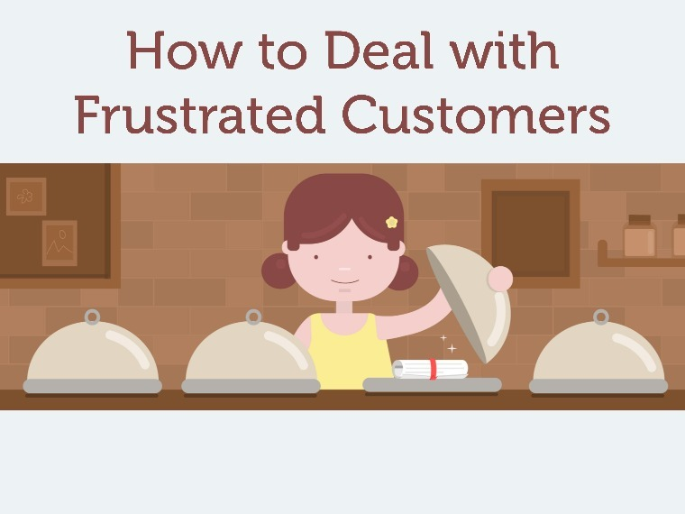 Customer happiness> How to deal with frustrated customers