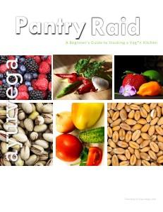 The Pantry Raid: A Beginner's Guide to a Vegan/Vegetarian Kitchen Vol. 1