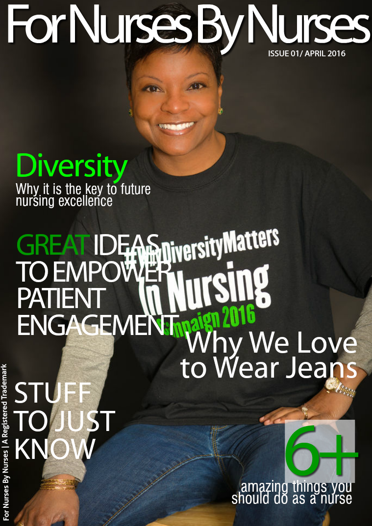 For Nurses By Nurses Magazine April Digital Issue 2016