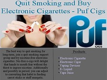 Quit Smoking and Buy Electronic Cigarettes - Puf Cigs
