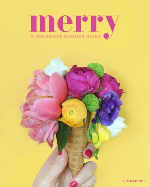 Merry - A Handmade Seasonal Guide Summer 2015