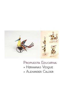 Propuesta Educativa: Hermanas Vesque // Alexander Calder