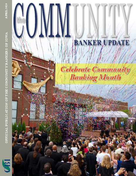 Community Bankers of Iowa Monthly Banker Update April 2014
