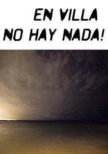 EN VILLA NO HAY NADA!