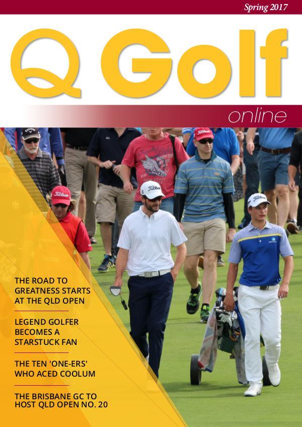 Q Golf - Official online magazine for Golf Queensland QGolf - Spring 2017