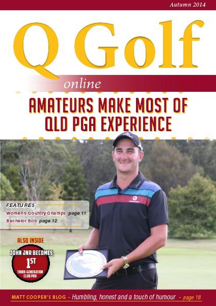 Q Golf - Official online magazine for Golf Queensland Autumn 2014