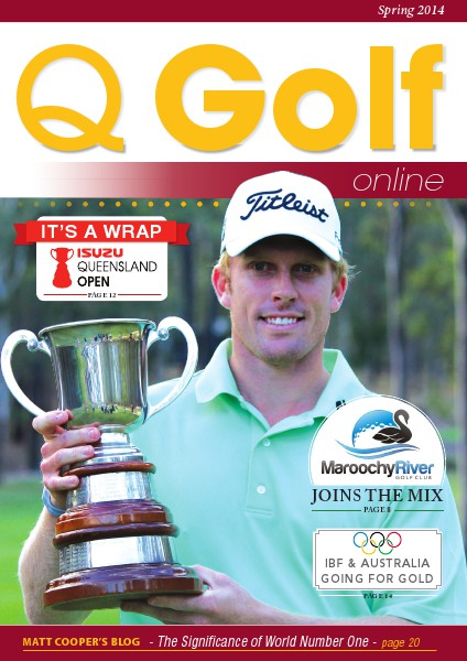 Q Golf - Official online magazine for Golf Queensland Spring 2014