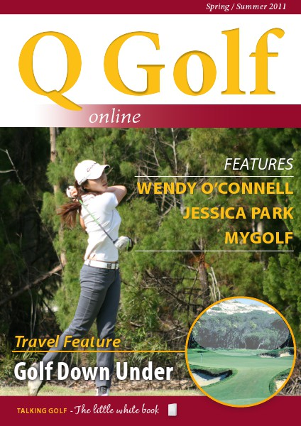 Q Golf - Official online magazine for Golf Queensland Spring / Summer 2011