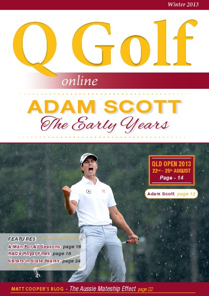 Q Golf - Official online magazine for Golf Queensland Winter 2013