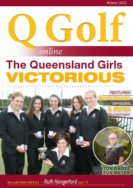 Q Golf - Official online magazine for Golf Queensland Winter 2012