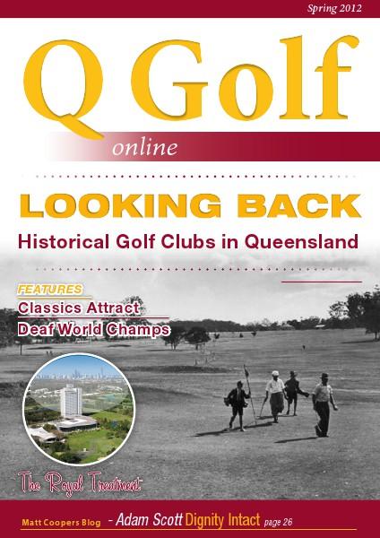 Q Golf - Official online magazine for Golf Queensland Spring 2012