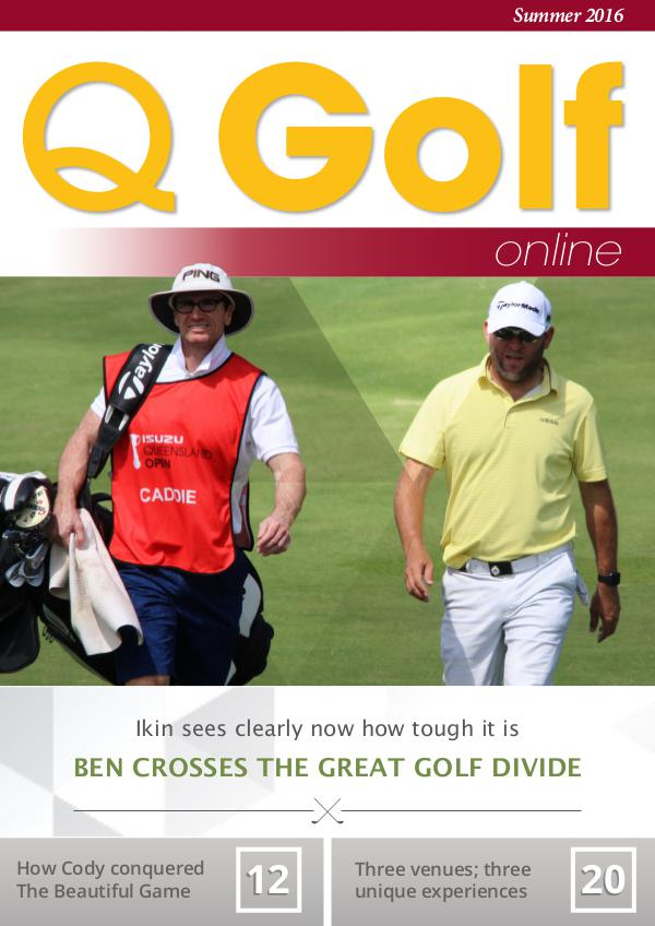 Q Golf - Official online magazine for Golf Queensland Summer 2016