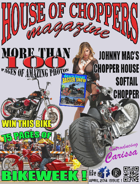 HOUSE OF CHOPPERS APRIL 2014 ISSUE 1 April 2014  Vol 1