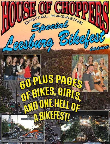 HOUSE OF CHOPPERS APRIL 2014 ISSUE 1 SPECIAL ISSUE: 2014 LEESBURG BIKEFEST PHOTO EDITIO