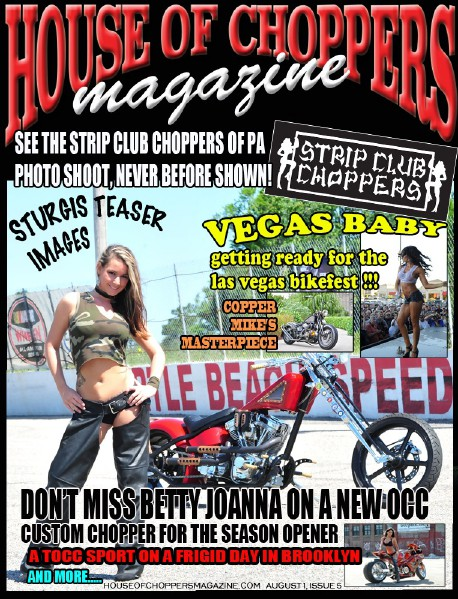 HOUSE OF CHOPPERS APRIL 2014 ISSUE 1 AUGUST 2014, VOL 5