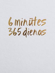 6 minūtes 365 dienas