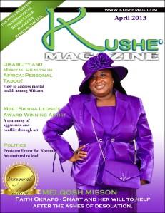Kushe Magazine April 2013 Issue 1 Vol 1
