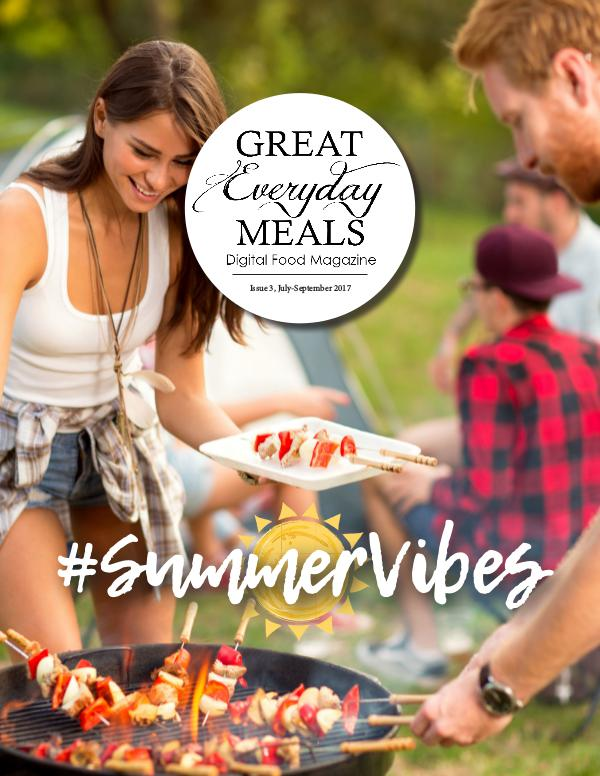 Great Everyday Meals Magazine | By Momma Cuisine July-September 2017