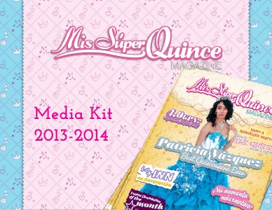 Mis Super Quince Magazine - Media Kit 2013 Jul.2013