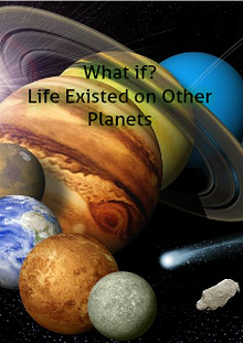 What if Life Does Exist on Other Planets