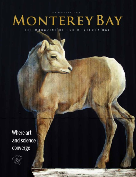 Monterey Bay: The Magazine of CSU Monterey Bay Spring/Summer 2014, Vol. VII, No. I